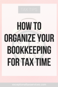 How to Organize Your Bookkeeping For Tax Time